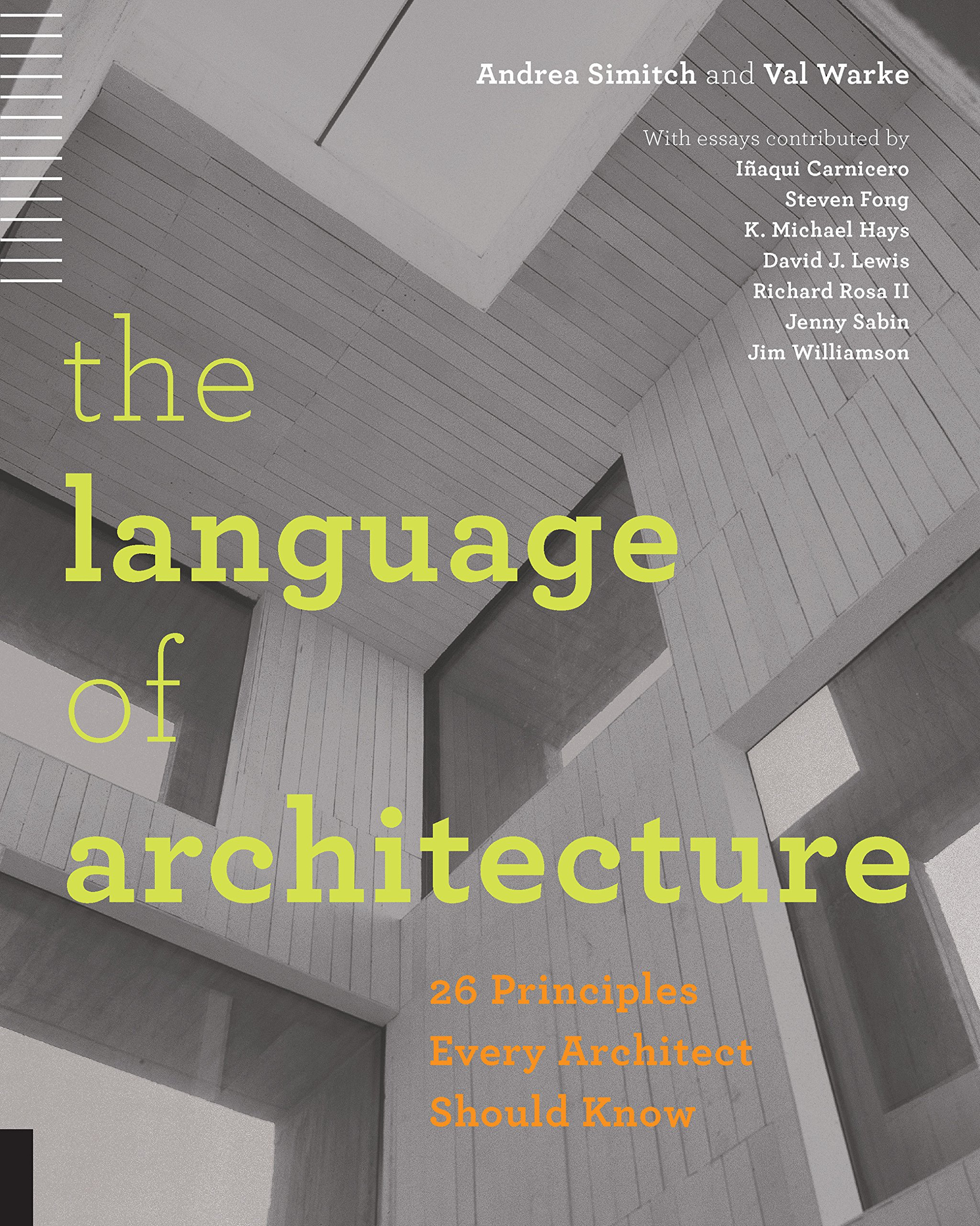 The Language of Architecture: 26 Principles Every Architect Should Know by Rockport Publishers