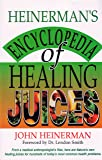 Heinerman's Encyclopedia of Healing Juices: From a