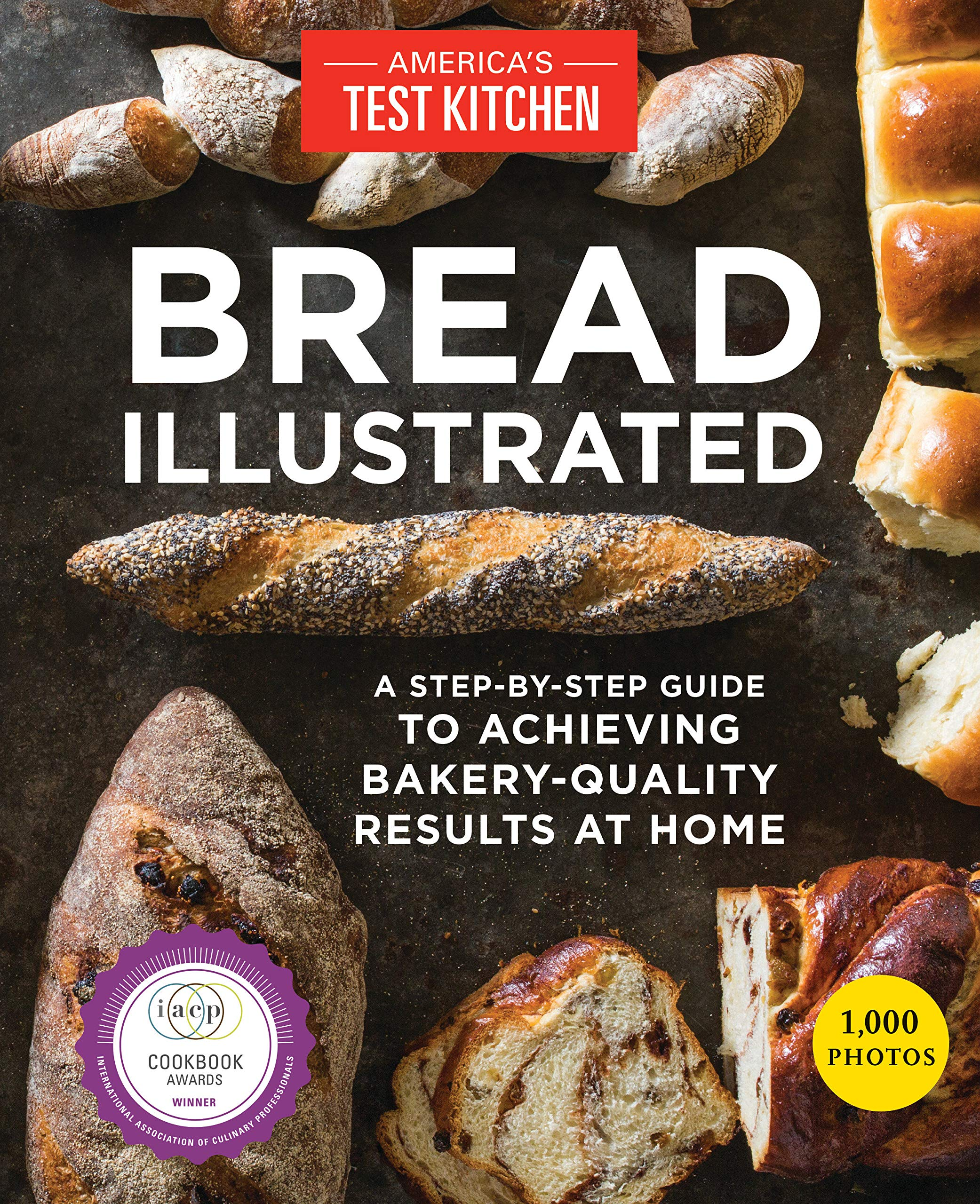 Bread Illustrated A Step By Step Guide To Achieving Bakery