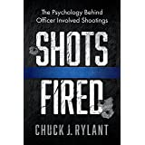 Shots Fired: The Psychology Behind Officer Involved Shootings