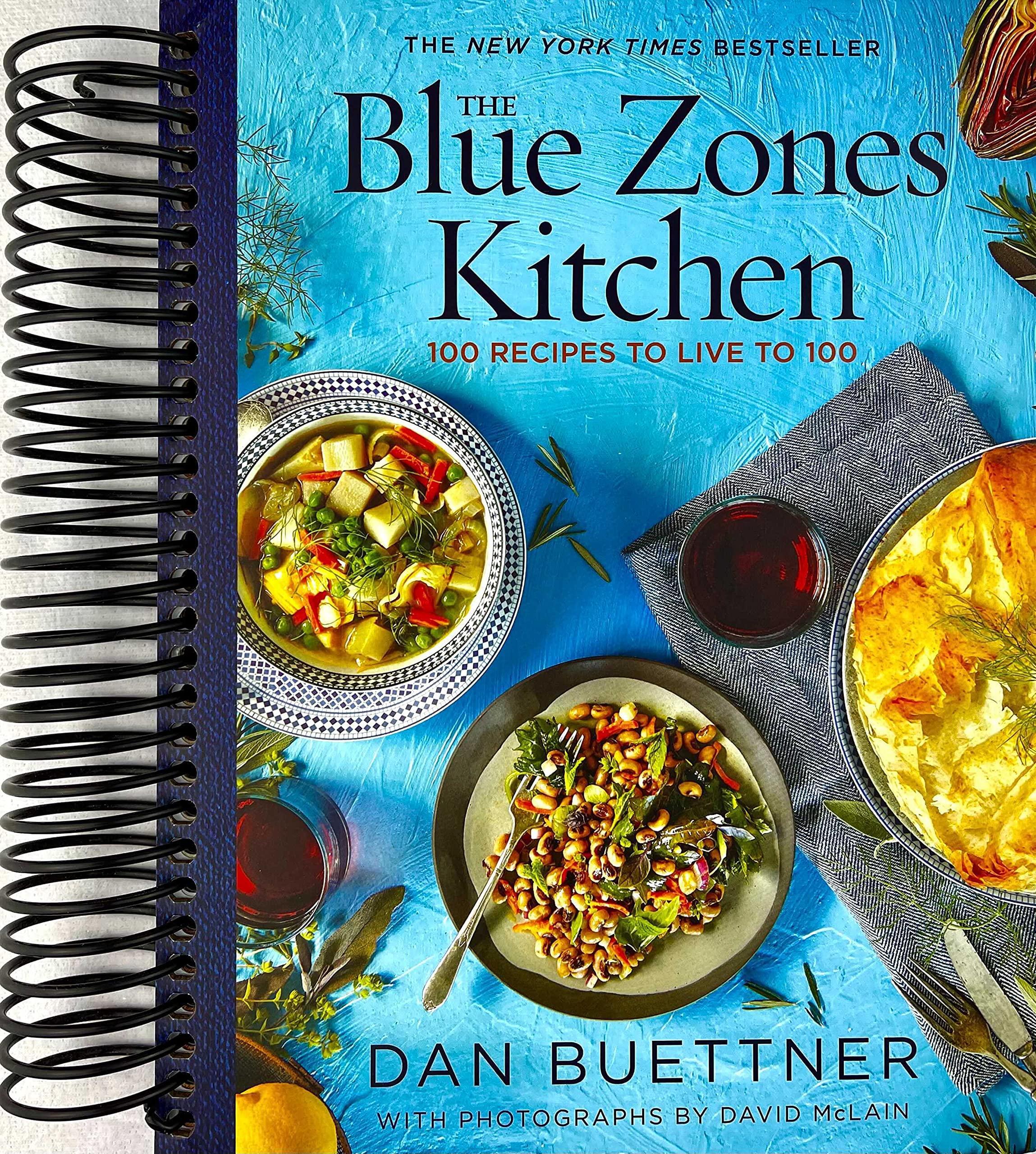 The Blue Zones Kitchen 100 Recipes To Live To 100 Dan Buettner Amazon Com Books