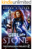 Girl of Stone: A Science Fiction Dystopian Novel (The Expulsion Project Book 2)