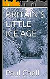 BRITAIN'S LITTLE ICE AGE