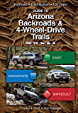 Guide to Arizona Backroads & 4-Wheel-Drive Trails 3rd Edition: Discover new trails with the help of people who've…