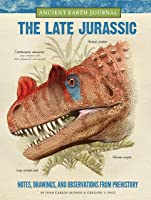 Ancient Earth Journal: The Late Jurassic: Notes
