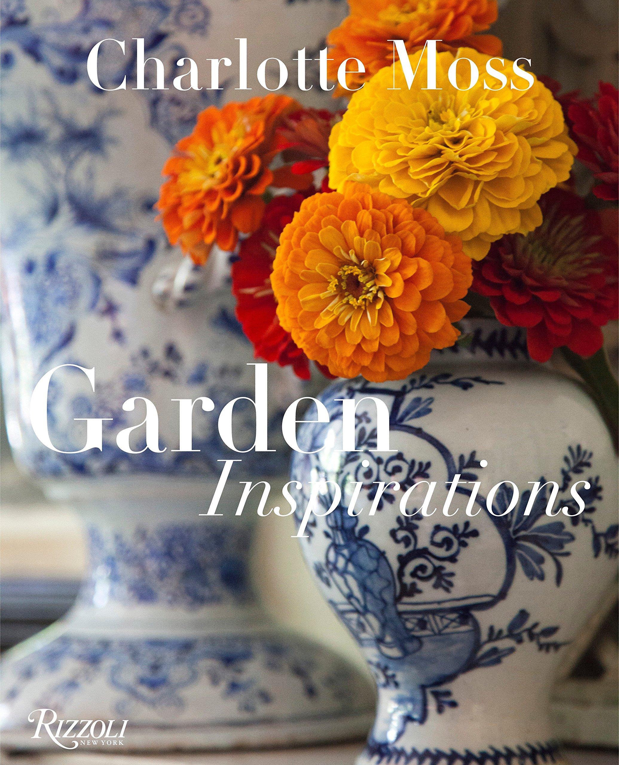 Charlotte Moss Garden Inspirations Charlotte Moss Barry Friedberg