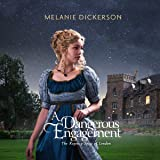 A Dangerous Engagement: The Regency Spies of London, Book 3