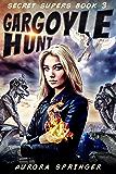Gargoyle Hunt (Secret Supers Book 3)