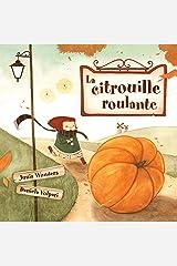 La citrouille roulante (3 ans + livre, livre pour enfants, livre d'automne, lecteur précoce, lecteur débutant, livre illustré enfant) (French Edition) Kindle Edition