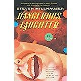 Dangerous Laughter: Thirteen Stories (Vintage Contemporaries)
