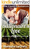 A Billionaire's Love (Wine Country Romances Book 3)