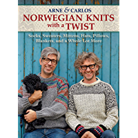 Norwegian Knits with a Twist: Socks, Sweaters, Mittens, Hats, Pillows, Blankets, and a Whole Lot More (English Edition)