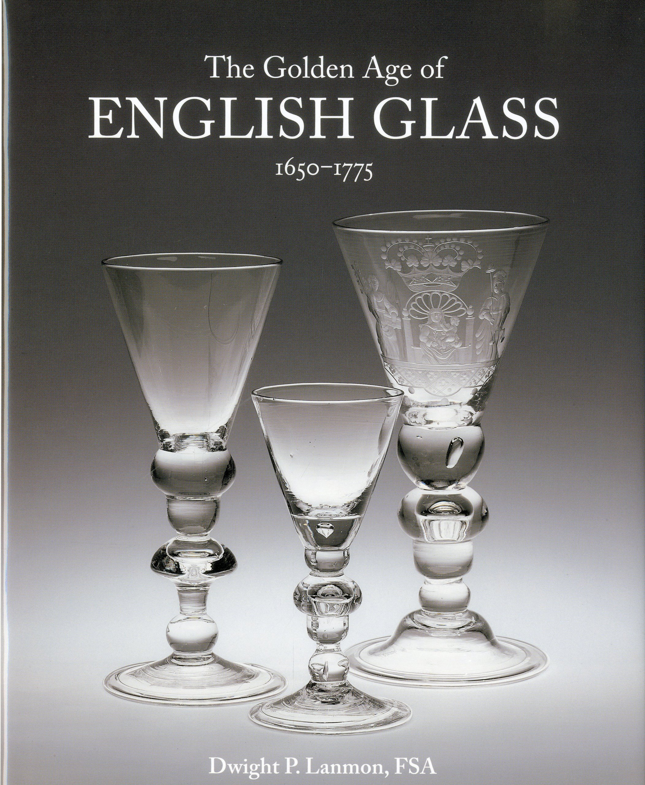 The Golden Age of English Glass: 1650-1775