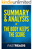 Summary & Analysis of The Body Keeps the Score: with Key Takeaways