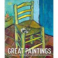 Great Paintings: The World's Masterpieces Explored and Explained (Dk Art & Collectables)