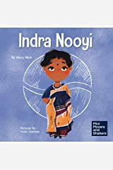 Indra Nooyi: A Kid's Book About Trusting Your Decisions (Mini Movers and Shakers 9) Kindle Edition