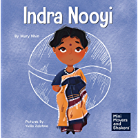 Indra Nooyi: A Kid's Book About Trusting Your Decisions (Mini Movers and Shakers 9)