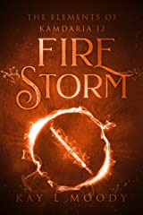 Fire Storm (The Elements of Kamdaria) Kindle Edition