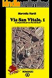Via San Vitale, 1: Un'indagine della giovane Marcella Randi (Le indagini del commissario Marcella Randi) (Italian Edition)