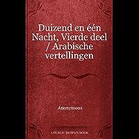 Duizend en één Nacht, Vierde deel / Arabische vertellingen