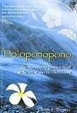 Ho'oponopono: The Hawaiian Forgiveness Ritual as the Key to Your Life's Fulfillment