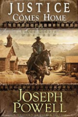 Justice Comes Home (The Texas Riders Western) (A Western Frontier Fiction) Kindle Edition