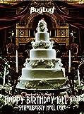 BugLug TOUR 2015「HAPPY BIRTHDAY KILL YOU~STRAWBERRY HALL CAKE~」(初回限定豪華盤) [DVD]