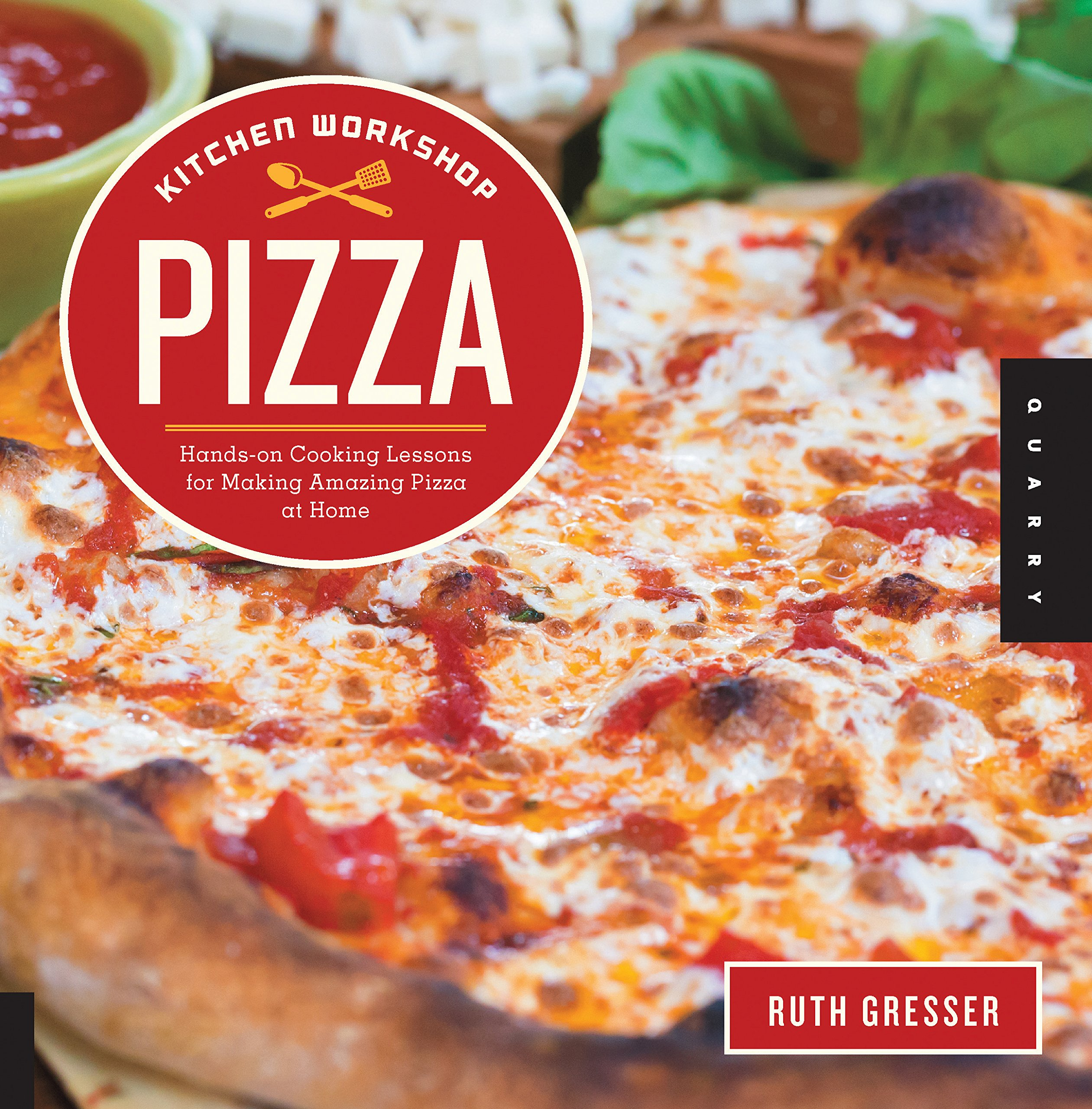 Kitchen Workshop-Pizza: Hands-on Cooking Lessons for Making Amazing Pizza at Home pdf