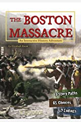 The Boston Massacre (You Choose: History) Kindle Edition