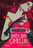 A Dama das Camélias - Série Clássicos Universais