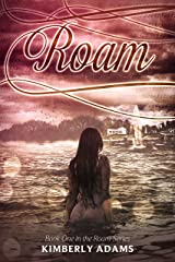 Roam (Roam Series, Book One) Kindle Edition