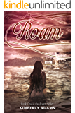 Roam (Roam Series, Book One)