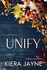 Unify : A Marked For Love Thanksgiving Kindle Edition