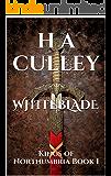 WHITEBLADE: Kings of Northumbria Book 1
