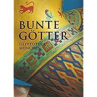 Bunte Götter: Die Farbigkeit antiker Skulptur