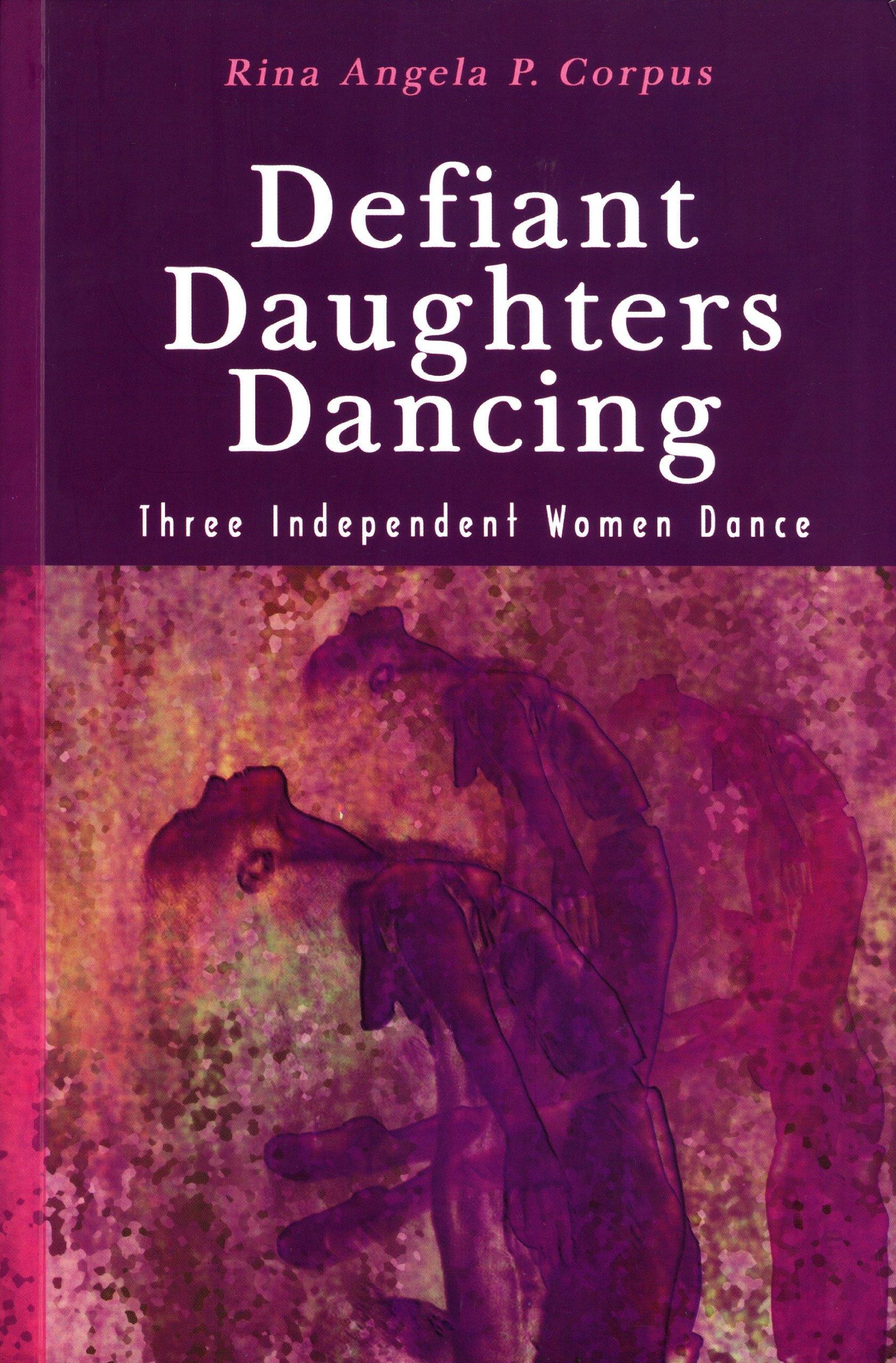 Defiant Daughters Dancing: Three Independent Women Dance PDF
