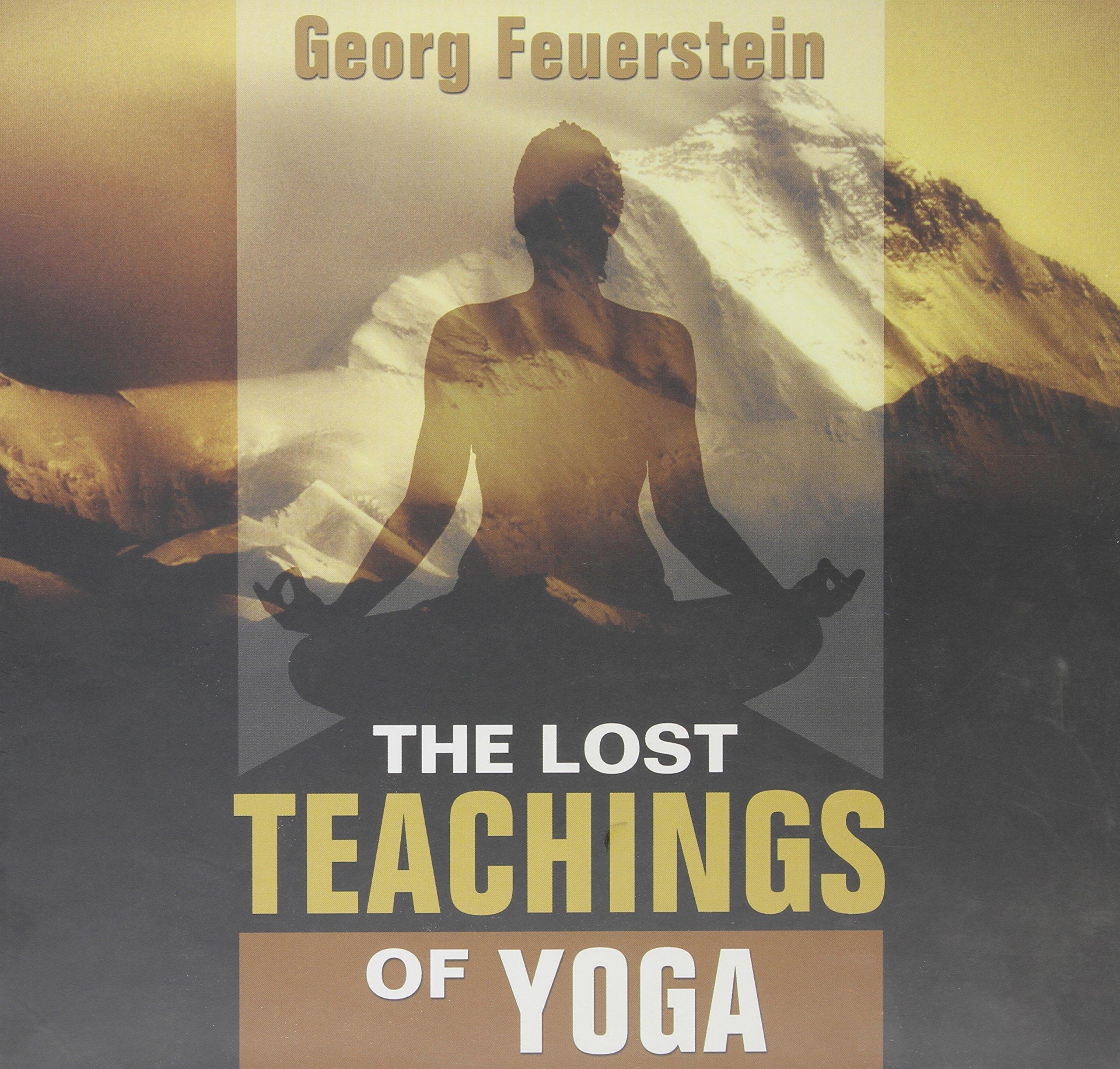 The Lost Teachings of Yoga: Amazon.es: Georg Feuerstein PhD ...