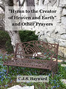 Hymn to the Creator of Heaven and Earth and Other Prayers (Major Works)