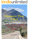 Moments That I Had: Some Ups and Downs Cycling Through Europe