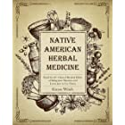 NATIVE AMERICAN HERBAL MEDICINE: Find Out 49+1 Sacred Medical Herbs of Indigenous Shamans and Learn how to Use Them (The Alch