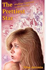 The Prettiest Star: Whatever Happened to Brett Smiley? Kindle Edition