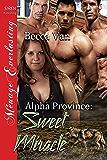 Alpha Province: Sweet Miracle (Siren Publishing Menage Everlasting)