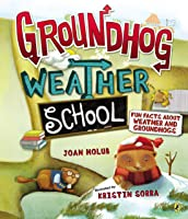 Groundhog Weather School: Fun Facts About Weather