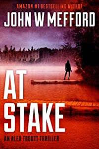 AT Stake (An Alex Troutt Thriller, Book 7) (Redemption Thriller Series 19)