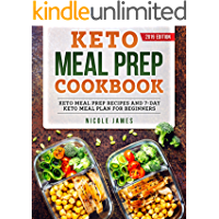 Keto Meal Prep Cookbook 2019: Keto Meal Prep Recipes and 7-Day Keto Meal Plan For Beginners