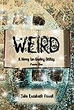 Weird: A Henry Ian Darling Oddity: Missive One