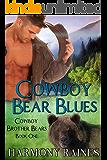 Cowboy Bear Blues: BBW Bear Shifter Paranormal Romance (Cowboy Brother Bears Book 1)