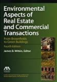 Environmental Aspects of Real Estate and Commercial Transactions: From Brownfields to Green Buildings