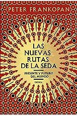 Las nuevas rutas de la seda: Presente y futuro del mundo (Spanish Edition) Kindle Edition