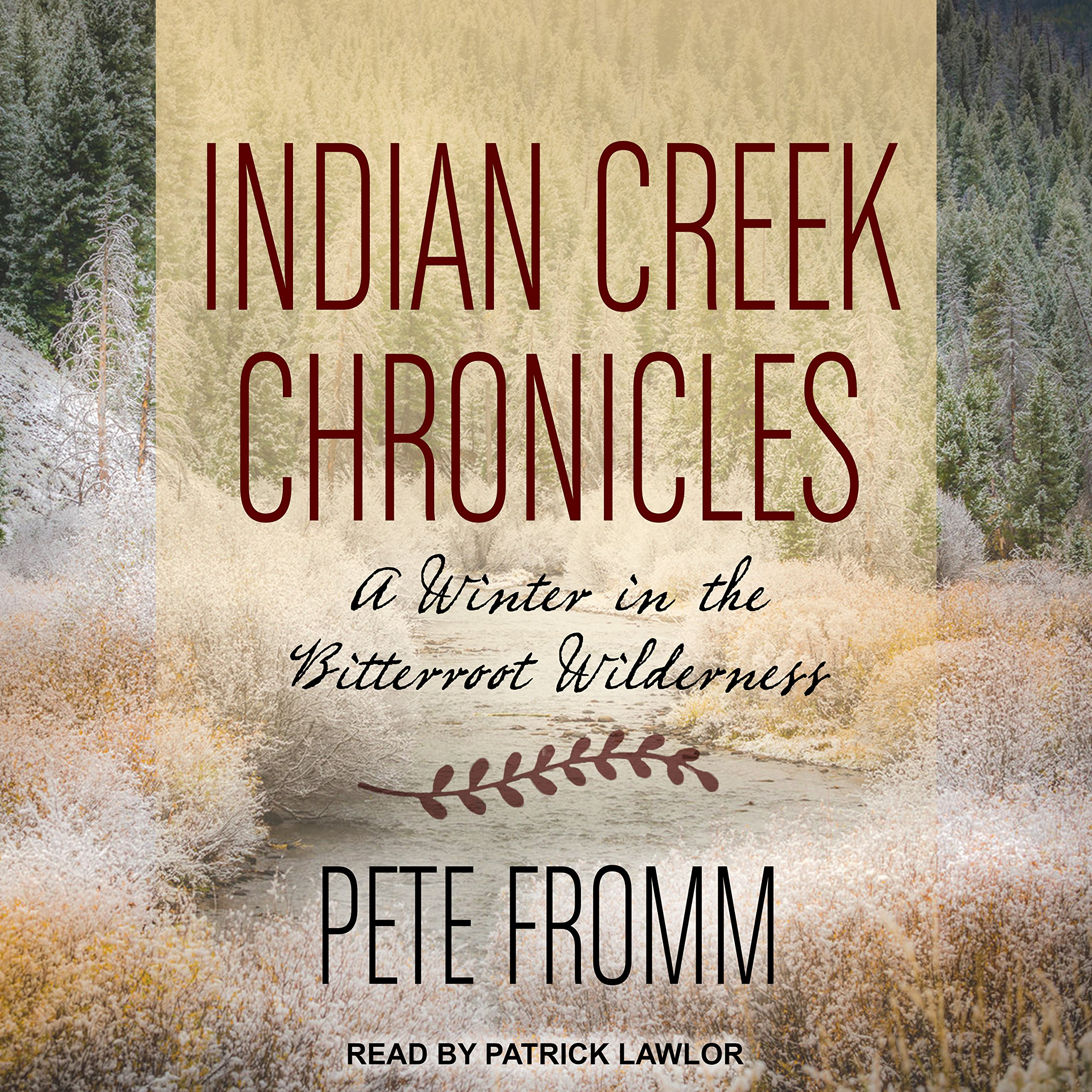 Indian Creek Chronicles: A Winter in the Bitterroot Wilderness by Tantor Audio (Image #1)